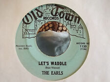 ** RARE** THE EARLS LET'S WADDLE / REMEMBER THEN ON OLD TOWN RECORDS #1130