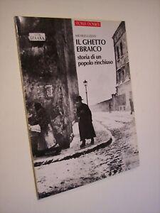 LUZZATI, Michele: IL GHETTO EBRAICO. STORIA DI UN POPOLO RINCHIUSO, Giunti 1987