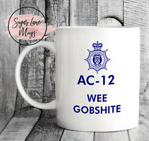 AC12 AC-12 AC 12 LINE OF DUTY TED HASTINGS WEE GOBSHITE FATHERS DAY POLICE MUG