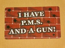VINTAGE  NOVELTY GAG GIFT COOL STUFF I HAVE P.M.S. AND A GUN EXCUSE ME CARD
