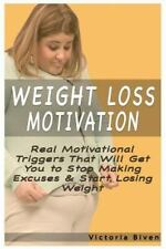 Weight Loss Motivation: Real Motivational Triggers That Will Get You to Stop