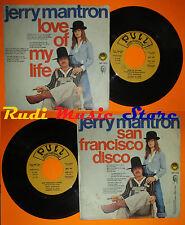 LP 45 7'' JERRY MANTRON Love of my life 1976 italy PULL GIANNI MECCIA cd mc dvd*