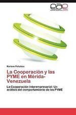 La Cooperación y las PYME en Mérida-Venezuela: La Cooperación interempresarial: