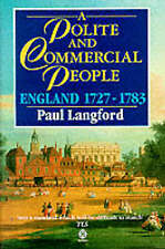 A Polite and Commercial People: England 1727-1783 (New Oxford History of Englan