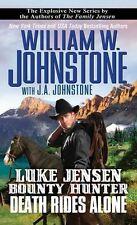 Death Rides Alone (A Luke Jensen Western) by William W. Johnstone, J.A. Johnston