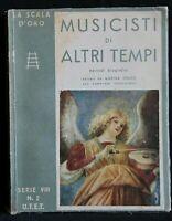 LA SCALA D'ORO. MUSICISTI DI ALTRI TEMPI. Marina Spano. UTET.
