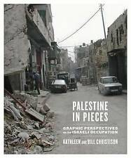 Palestine in Pieces: Graphic Perspectives on the Israeli Occupation, Christison,