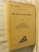 SIC VOS NON VOBIS Vol 1 Augusto Guzzo Loffredo 1939 libro di scritto da saggio