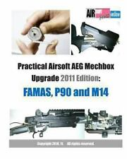 Practical Airsoft AEG Mechbox Upgrade 2011 Edition: FAMAS, P90 and M14 by...