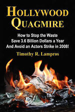 HOLLYWOOD QUAGMIRE: How to Stop the Waste, Save 3.6 Billion Dollars a Year, and