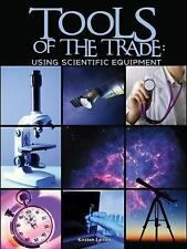 Let's Explore Science: Tools of the Trade : Using Scientific Equipment by...