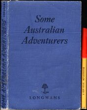 1947 SOME AUSTRALIAN ADVENTURERS Enid Moodie Heddle 19 story 182pg selection