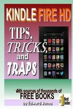 Kindle Fire HD Tips, Tricks and Traps: A How-To Tutorial for the Kindle Fire HD,