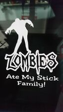 """ZOMBIES ATE MY STICK FAMILY""  WINDSCREEN /PANEL BUMPER STICKER DECAL GRAPHIC"