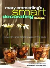 Mary Emmerling's Smart Decorating: Inexpensive Projects for Every Room of the H