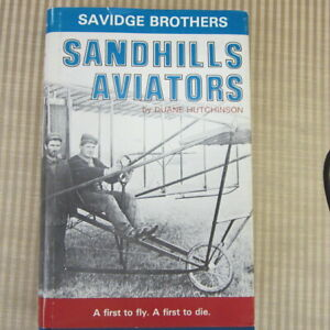 SAVIDGE BROTHERS - SANDHILLS AVIATORS SIGNED FIRST EDITION - 1982