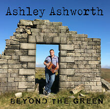 Ashley Ashworth - Beyond the Green Melodeon / Button Accordion