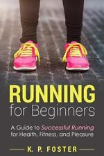 Running for Fitness, Running for Weight Loss, Jogging Guide: Running for...