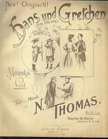 N. THOMAS, HANS UND GRETCHEN - Mazurka, Lied  übergroße, alte Noten