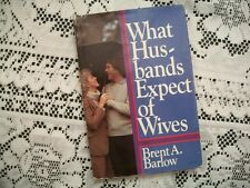 What Husbands Expect of Wives (Brent A. Barlow, 1983 1st Printing HCDJ) LDS