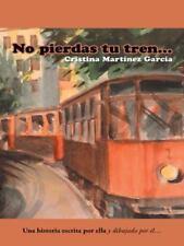 No Pierdas Tu Tren... by Cristina Martínez García (2015, Hardcover)