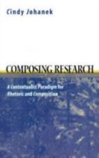 Composing Research: A Contextualist Research Paradigm for Rhetoric and Compositi