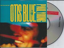 PAUL YOUNG - Now i know what made Otis blue CD SINGLE 2TR CARDSLEEVE 1993