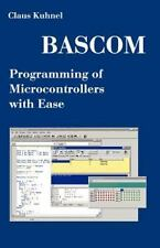 BASCOM Programming of Microcontrollers with Ease: An Introduction by Program Exa