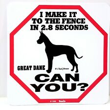 Great Dane I Make It To the Fence In 2.8 Seconds Plastic Warning Sign 11x11 NEW