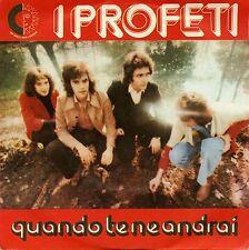 """I PROFETI QUANDO TE NE ANDRAI MA PERCHE' NON SEI PIU' MIA 7"""" ITALY 1974"""