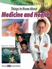 Life Skills Literacy: Things To Know About Medicine And Health:grades 7-9