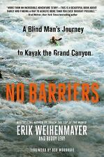 No Barriers : What's Within You Is Stronger Than What's in Your Way by Buddy...