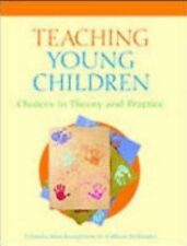 Teaching Young Children : Choices in Theory and Practice by Gillian Williams...