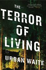 The Terror of Living by Urban Waite (2012, Paperback)