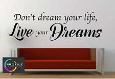 Don't Dream Your Life, Live Your Dreams - Wall Art Quote