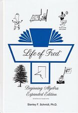 Life of Fred Beginning Algebra Expanded Edition by Stanley F. Schmidt, Ph.D.