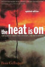 The Heat Is On: The Climate Crisis, The Cover-up, The Prescription by Ross Gelbs