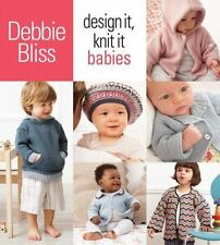 Design It, Knit It: Babies by Bliss, Debbie