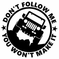 DONT FOLLOW ME YOU WONT MAKE IT JEEP DECAL STICKER BUY 2 GET 1 FREE