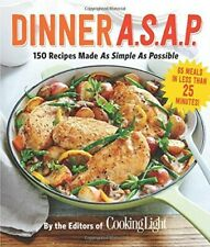 Dinner A.S.A.P.: 150 Recipes Made as Simple as Possible (Cooking Light) - New Bo