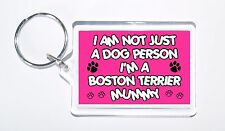I Am Not Just a Dog Person I'm A Boston Terrier Mummy Keyring, Idea Present/Gift