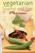 Vegetarian Times Low-Fat and Fast Mexican  (1998, Paperback)