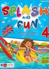 Splash and fun. Vol. 4 - Ripasso e consolidamento della lin... - Mckay Hamish