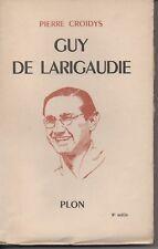 PIERRE CROIDYS GUY de LARIGAUDIE [ ROUTIER DE LÉGENDE SCOUTISME MAI 40 MUSSON ]