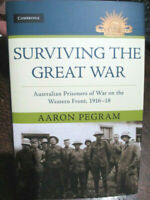 Australian POW Western Front 1916-1918 Surviving The Great War New Book
