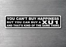 Cant buy happiness buy a XU1  sticker quality 7yr vinyl holden torana
