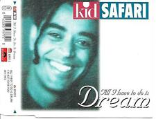 KID SAFARI - All i have to do is dream CDM 3TR (ARS) 1993 BELGIUM (THE RADIOS)