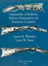 Gunsmiths of Bedford, Fulton, Huntingdon, and Somerset Counties by Whisker HB W7