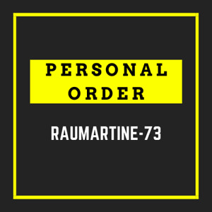PERSONAL ORDER for raumartine-73