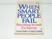 When Smart People Fail Rebuilding Yourself For Success Hyatt Gottlieb 1988